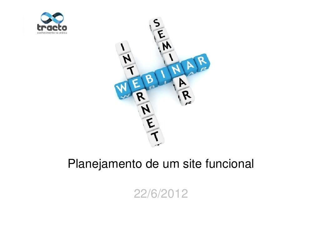 Planejamento de um site funcional           22/6/2012      Ministrante: André Rosa                                 @andrem...