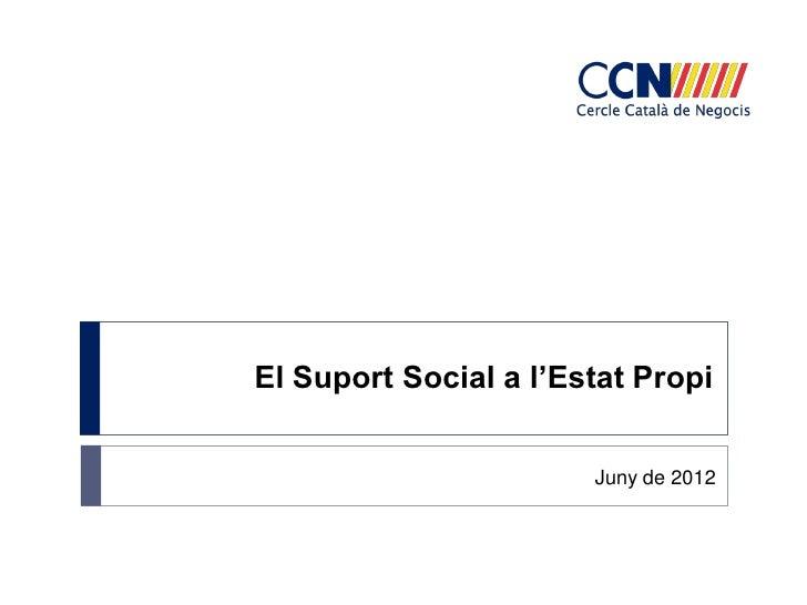 El Suport Social a l'Estat Propi                       Juny de 2012