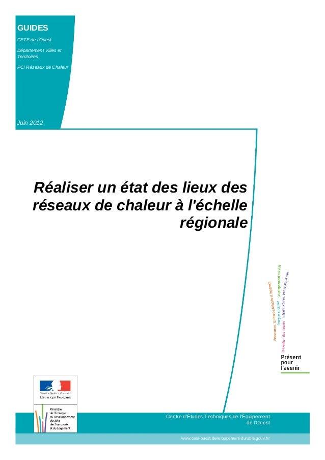GUIDES CETE de l'Ouest Département Villes et Territoires PCI Réseaux de Chaleur Juin 2012 Centre d'Études Techniques de l'...