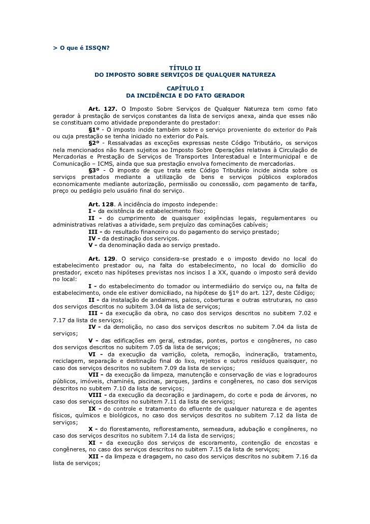 > O que é ISSQN?                                 TÍTULO II              DO IMPOSTO SOBRE SERVIÇOS DE QUALQUER NATUREZA    ...