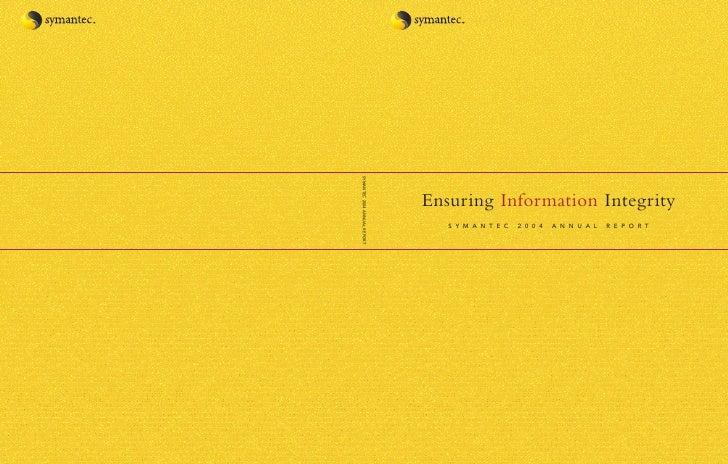 Ensuring Information Integrity    SYMANTEC   2004   ANNUAL   REPORT