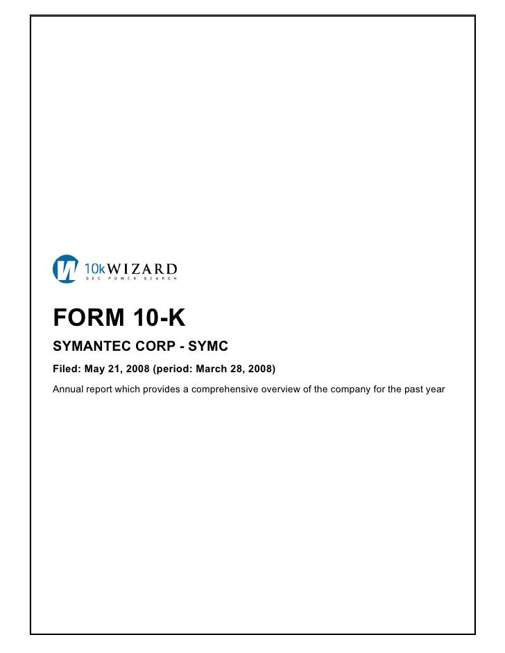 FORM 10-K SYMANTEC CORP - SYMC Filed: May 21, 2008 (period: March 28, 2008) Annual report which provides a comprehensive o...