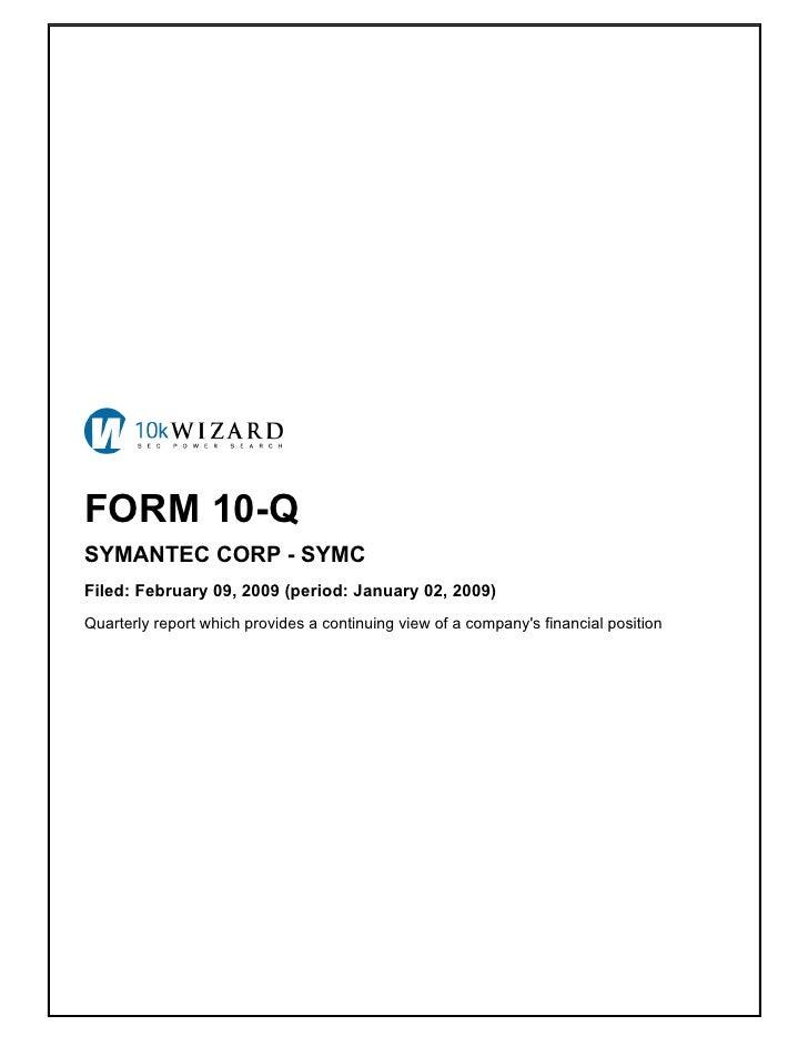 FORM 10-Q SYMANTEC CORP - SYMC Filed: February 09, 2009 (period: January 02, 2009) Quarterly report which provides a conti...