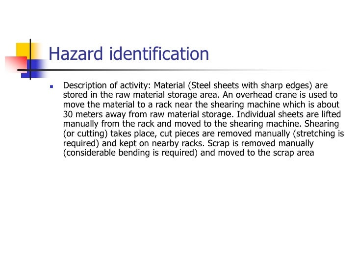 Description of activity: Material (Steel sheets with sharp edges) are stored in the raw material storage area. An overhead...