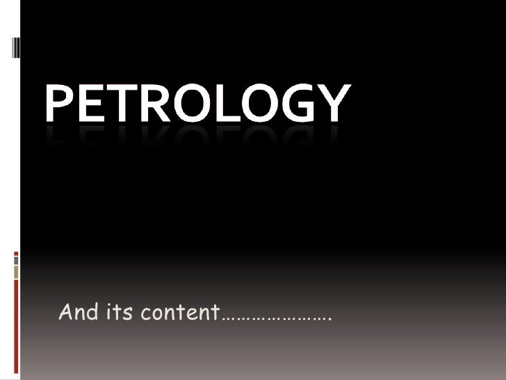 pETROLOGY<br />And its content………………….<br />