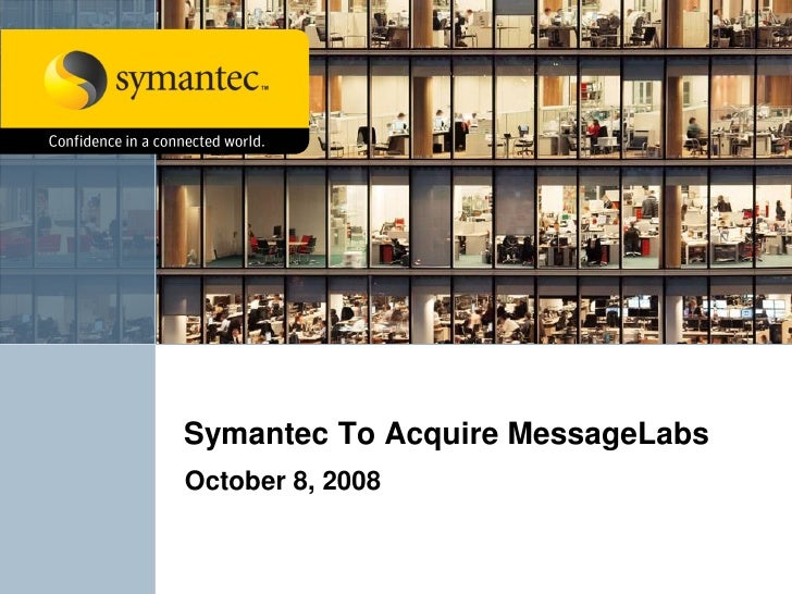 Symantec To Acquire MessageLabs October 8, 2008