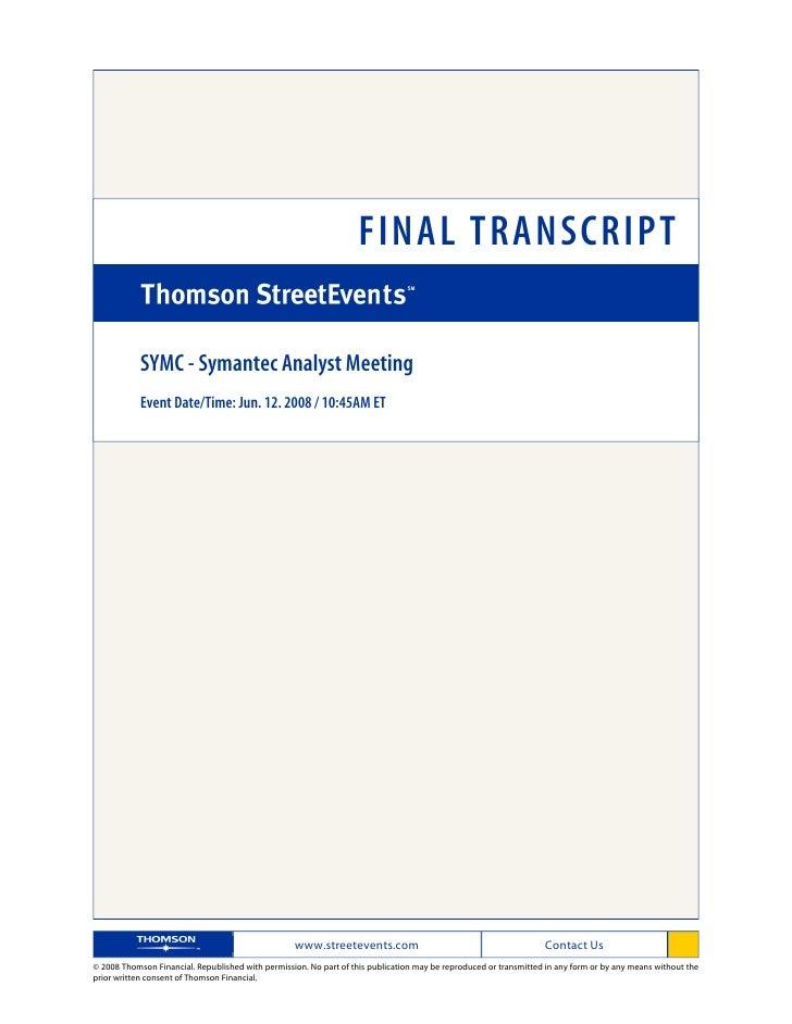 FINAL TRANSCRIPT              SYMC - Symantec Analyst Meeting             Event Date/Time: Jun. 12. 2008 / 10:45AM ET     ...