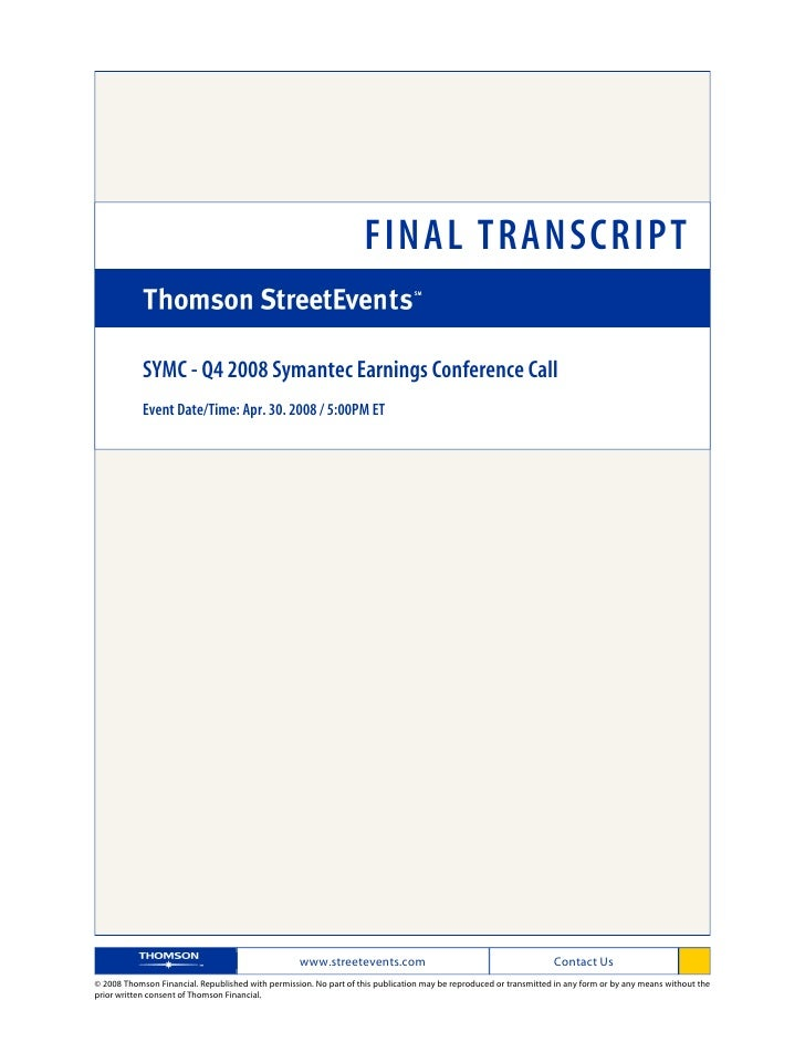 FINAL TRANSCRIPT              SYMC - Q4 2008 Symantec Earnings Conference Call             Event Date/Time: Apr. 30. 2008 ...