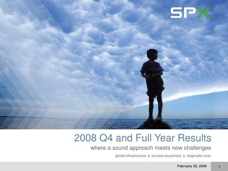 global infrastructure x process equipment x diagnostic tools                            2008 Q4 and Full Year Results     ...