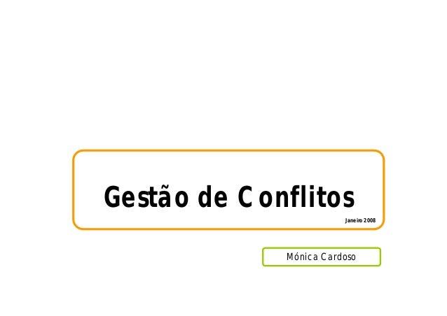 Mónica Cardoso Gestão de Conflitos Janeiro 2008