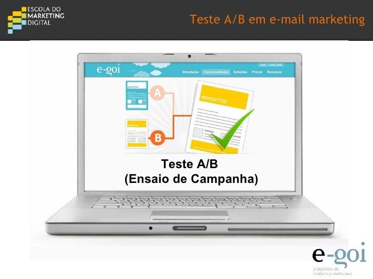 Teste A/B em e-mail marketing  SEMINÁRIO      Teste A/B(Ensaio de Campanha)