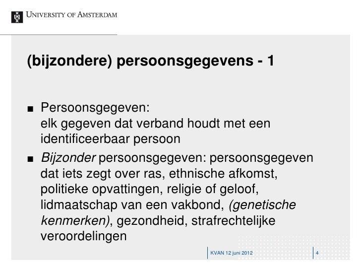 (bijzondere) persoonsgegevens - 1   Persoonsgegeven:    elk gegeven dat verband houdt met een    identificeerbaar persoon...