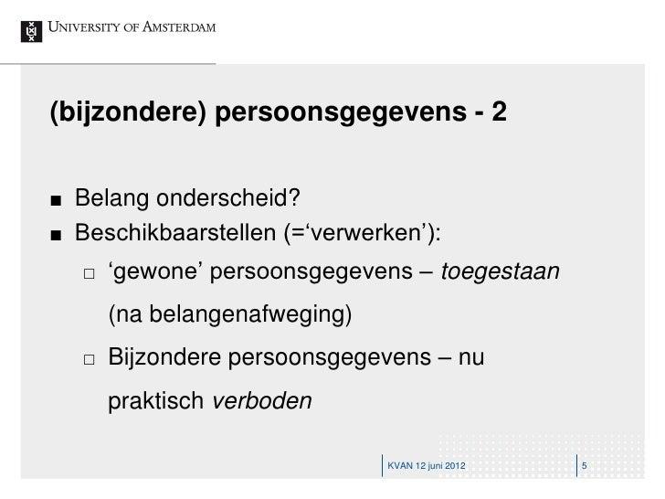 (bijzondere) persoonsgegevens - 2   Belang onderscheid?   Beschikbaarstellen (='verwerken'):       'gewone' persoonsgeg...