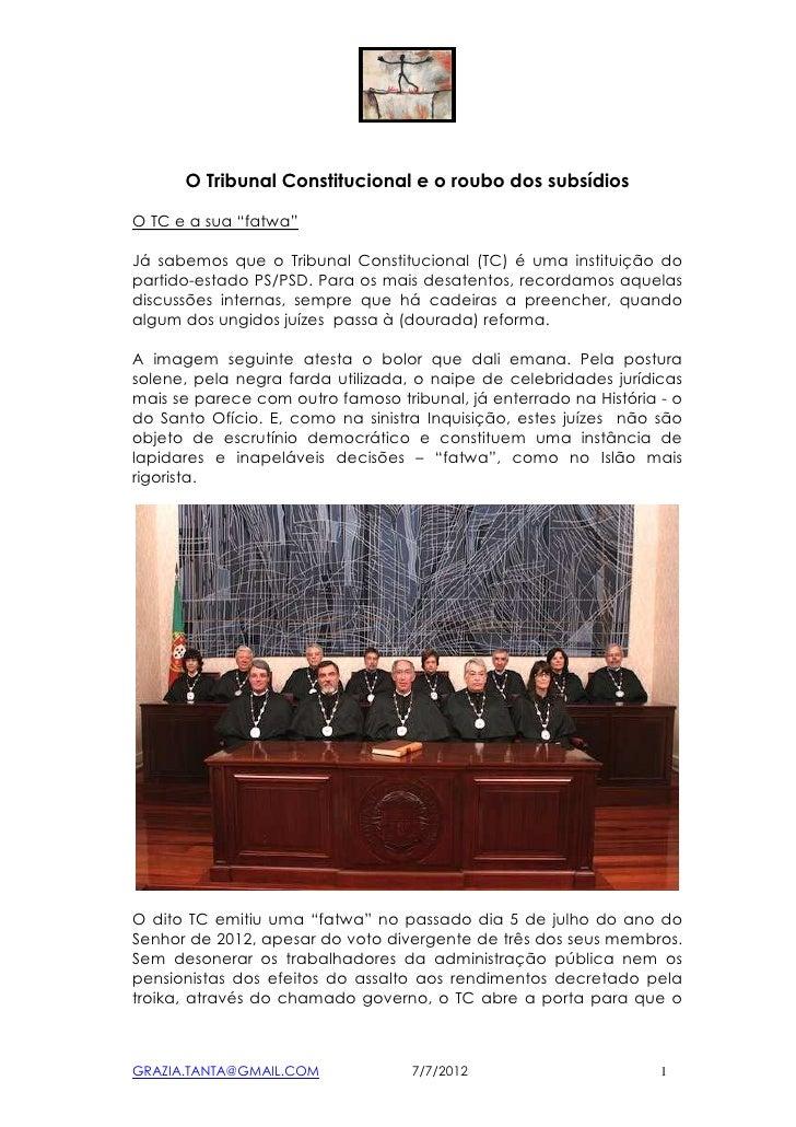 """O Tribunal Constitucional e o roubo dos subsídiosO TC e a sua """"fatwa""""Já sabemos que o Tribunal Constitucional (TC) é uma i..."""