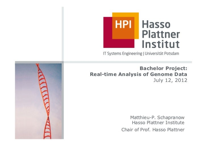 Bachelor Project:Real-time Analysis of Genome Data                       July 12, 2012               Matthieu-P. Schaprano...