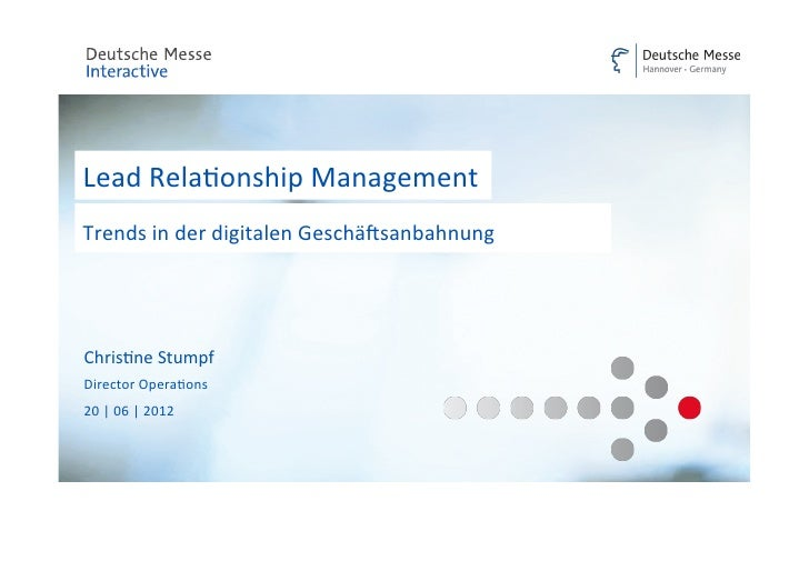 Rela(onship	  Management	  Lead	  	  Trends	  in	  der	  digitalen	  Geschä8sanbahnung	  	  Chris(ne	  Stumpf	  	  Di...