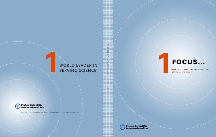 1 FOCUS... fisher scientific international inc. 2004 annual report