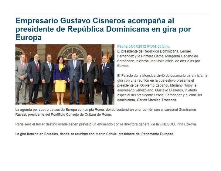 El Empresario Venezolano Gustavo Cisneros, acompaña al presidente de República Dominicana en gira por Europa. Julio de 2012