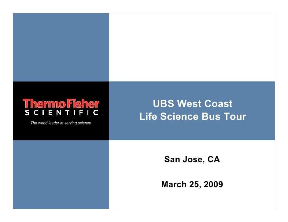 UBS West Coast                                       Life Science Bus Tour The world leader in serving science            ...