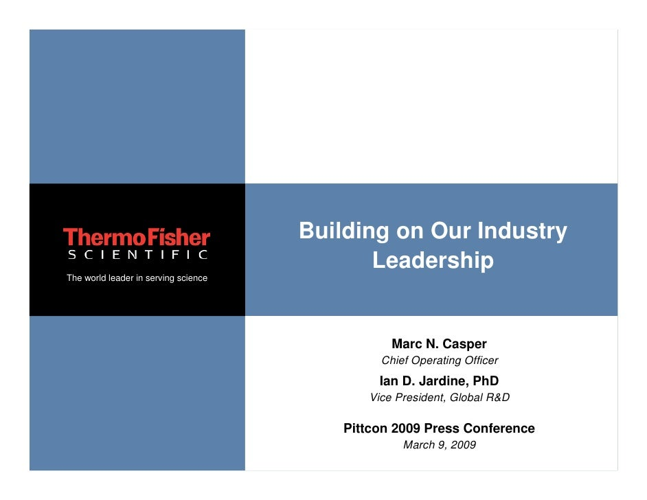 Building on Our Industry                                              Leadership The world leader in serving science      ...