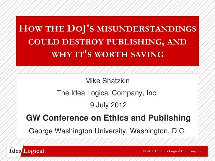 HOW THE DOJS MISUNDERSTANDINGS       COULD DESTROY PUBLISHING, AND           WHY ITS WORTH SAVING                         ...