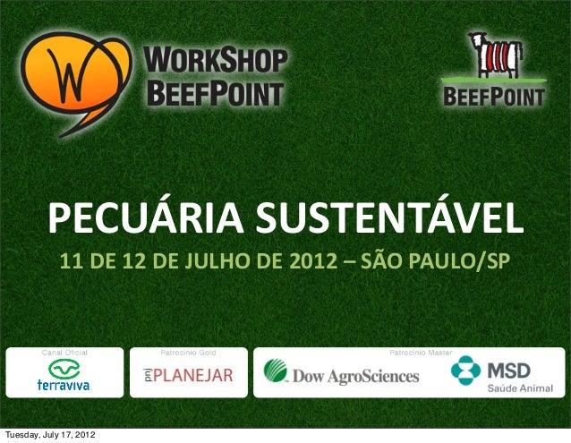 PECUÁRIA SUSTENTÁVEL             11 DE 12 DE JULHO DE 2012 – SÃO PAULO/SPTuesday, July 17, 2012