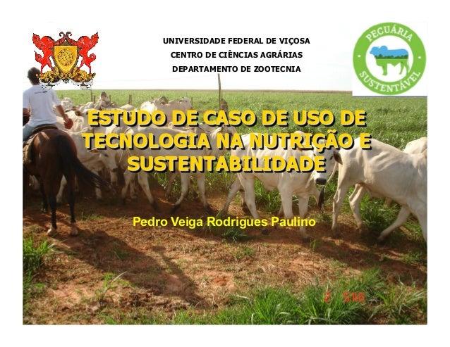 UNIVERSIDADE FEDERAL DE VIÇOSA      CENTRO DE CIÊNCIAS AGRÁRIAS      DEPARTAMENTO DE ZOOTECNIAPedro Veiga Rodrigues Paulino