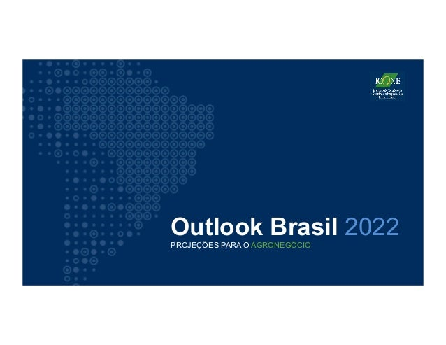 Outlook Brasil 2022PROJEÇÕES PARA O AGRONEGÓCIO