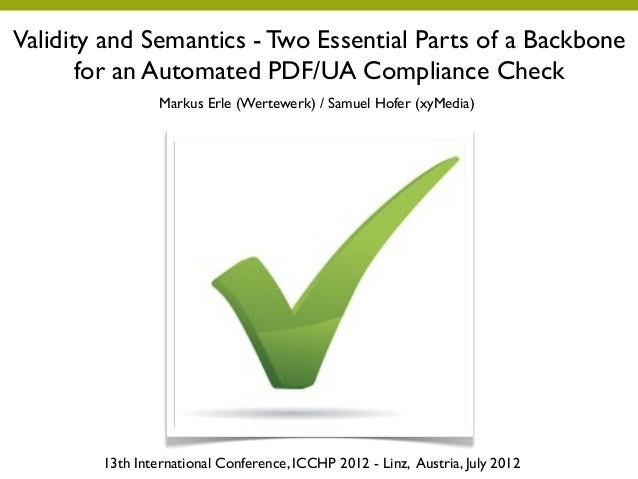 Validity and Semantics - Two Essential Parts of a Backbone       for an Automated PDF/UA Compliance Check                 ...