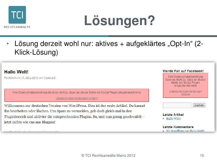 """Lösungen?• Lösung derzeit wohl nur: aktives + aufgeklärtes """"Opt-In"""" (2-  Klick-Lösung)                       © TCI Rechtsa..."""