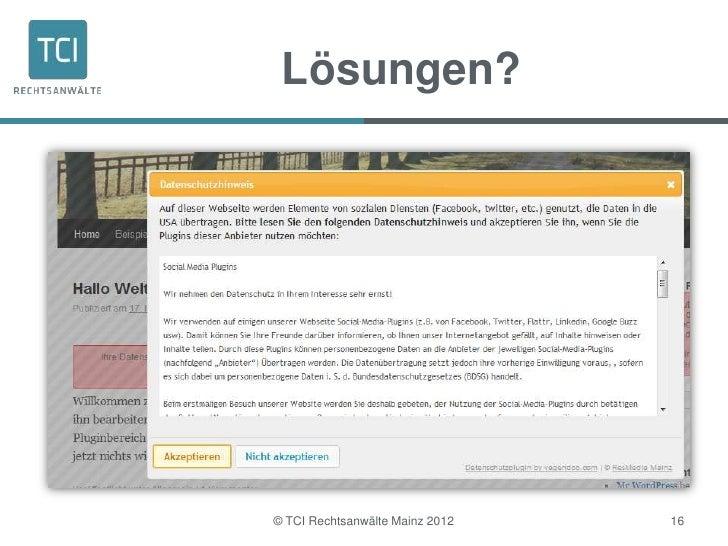 Lösungen?© TCI Rechtsanwälte Mainz 2012   16