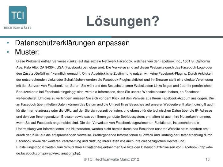 Lösungen?• Datenschutzerklärungen anpassen• Muster:  Diese Webseite enthält Verweise (Links) auf das soziale Netzwerk Face...
