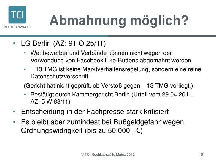 Abmahnung möglich?• LG Berlin (AZ: 91 O 25/11)   • Wettbewerber und Verbände können nicht wegen der     Verwendung von Fac...