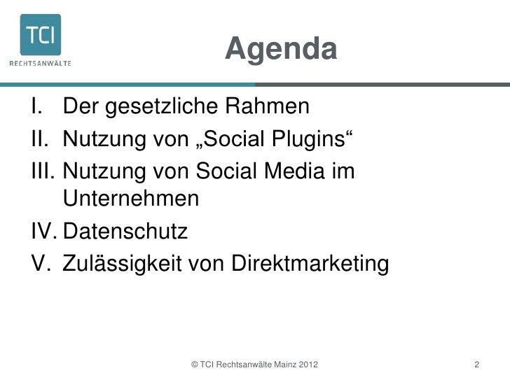 """AgendaI. Der gesetzliche RahmenII. Nutzung von """"Social Plugins""""III. Nutzung von Social Media im     UnternehmenIV. Datensc..."""