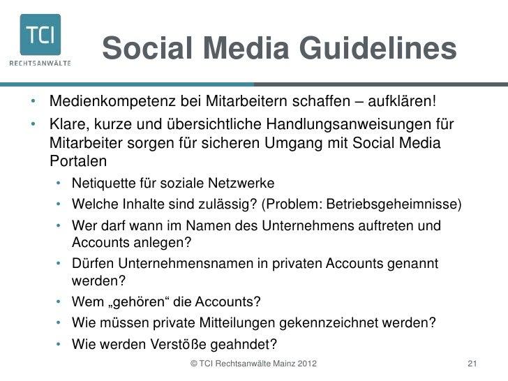 Social Media Guidelines• Medienkompetenz bei Mitarbeitern schaffen – aufklären!• Klare, kurze und übersichtliche Handlungs...