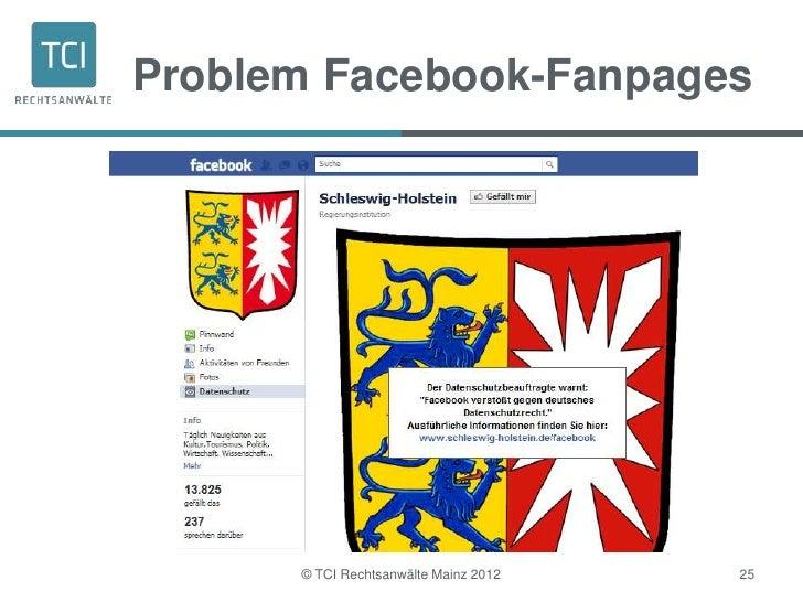 Problem Facebook-Fanpages      © TCI Rechtsanwälte Mainz 2012   25