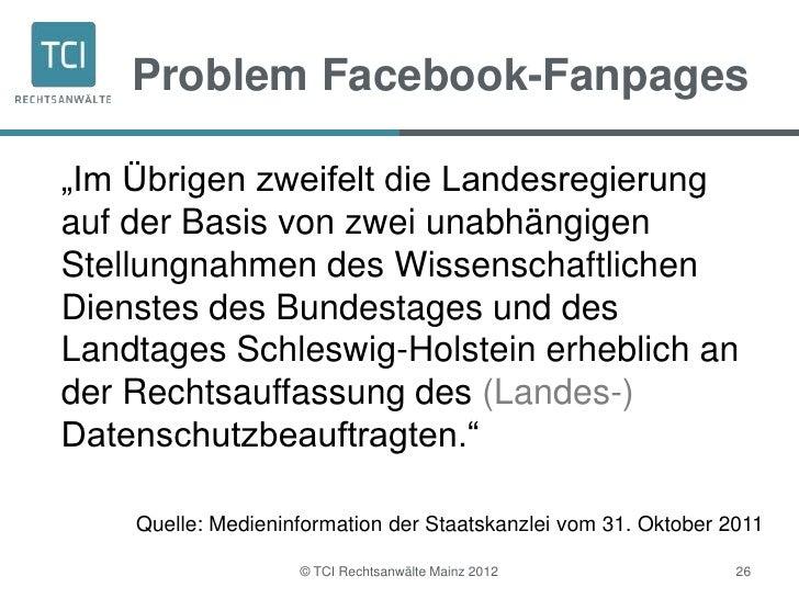"""Problem Facebook-Fanpages""""Im Übrigen zweifelt die Landesregierungauf der Basis von zwei unabhängigenStellungnahmen des Wis..."""