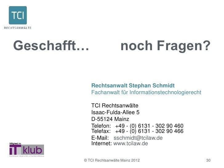 Geschafft…                  noch Fragen?             Rechtsanwalt Stephan Schmidt             Fachanwalt für Informationst...