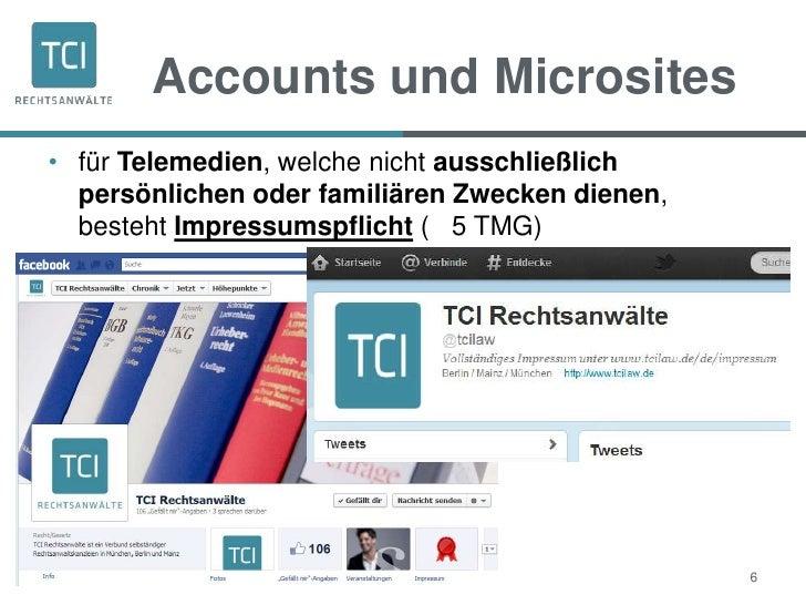 Accounts und Microsites• für Telemedien, welche nicht ausschließlich  persönlichen oder familiären Zwecken dienen,  besteh...