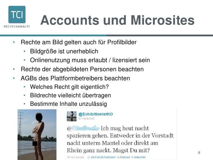 Accounts und Microsites• Rechte am Bild gelten auch für Profilbilder   • Bildgröße ist unerheblich   • Onlinenutzung muss ...