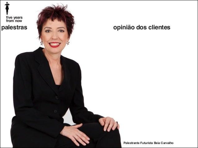 palestras  opinião dos clientes  Palestrante Futurista Beia Carvalho
