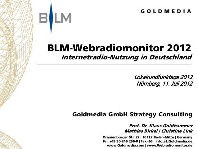 BLM-Webradiomonitor 2012  Internetradio-Nutzung in Deutschland                               Lokalrundfunktage 2012       ...