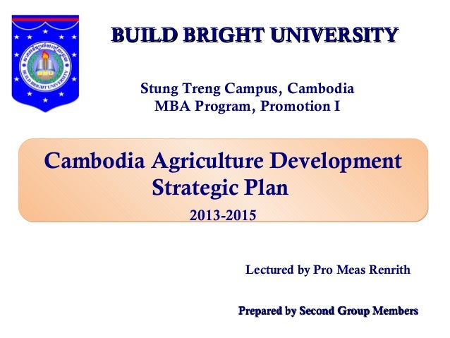 BUILD BRIGHT UNIVERSITY        Stung Treng Campus, Cambodia          MBA Program, Promotion ICambodia Agriculture Developm...
