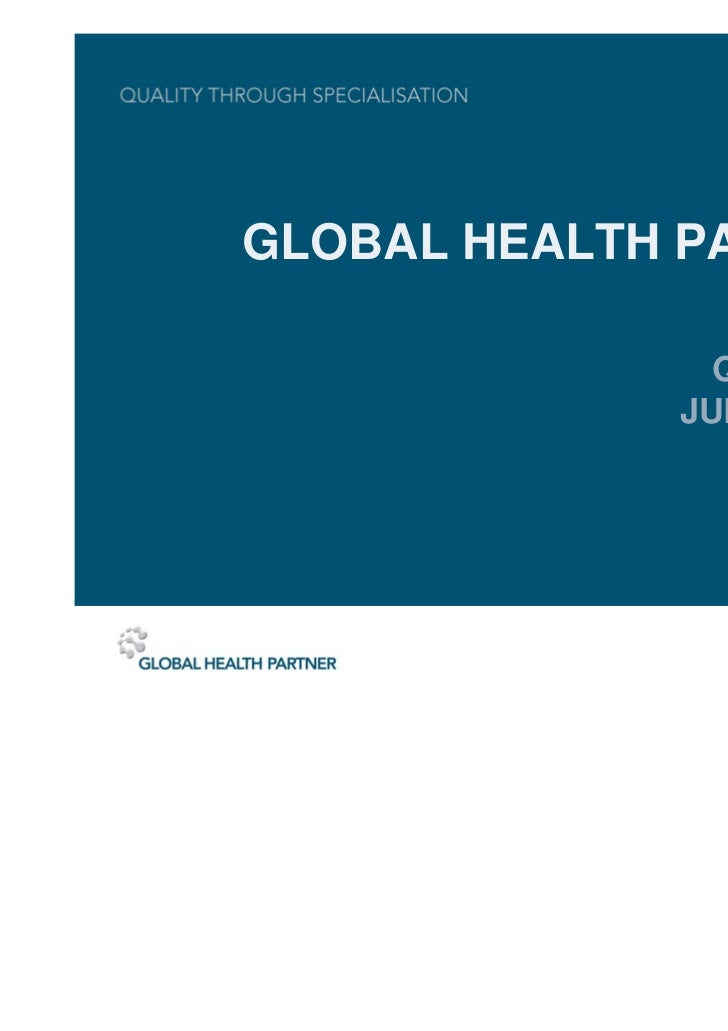 GLOBAL HEALTH PARTNER               Q2 REPORT             JULY 17, 2012