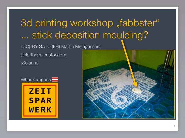 """3d printing workshop """"fabbster""""... stick deposition moulding?(CC)-BY-SA DI (FH) Martin Meingassnersolarthermienator.comiSo..."""
