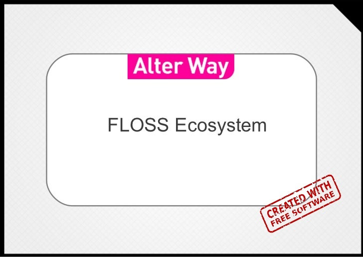 FLOSS Ecosystem