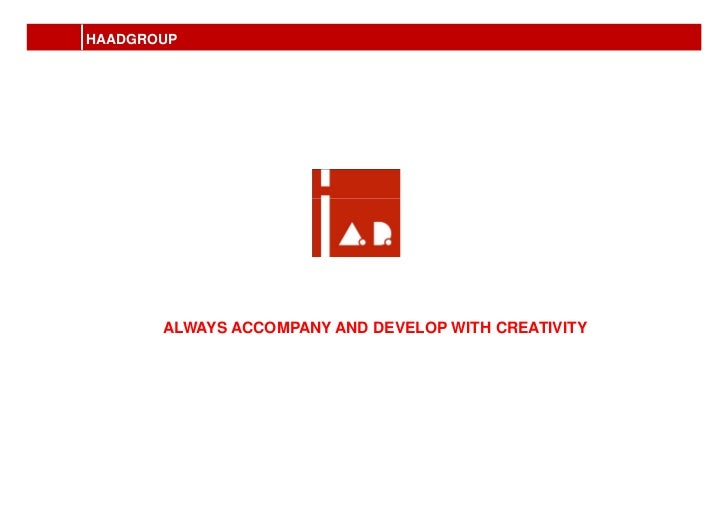 HAADGROUP       ALWAYS ACCOMPANY AND DEVELOP WITH CREATIVITY