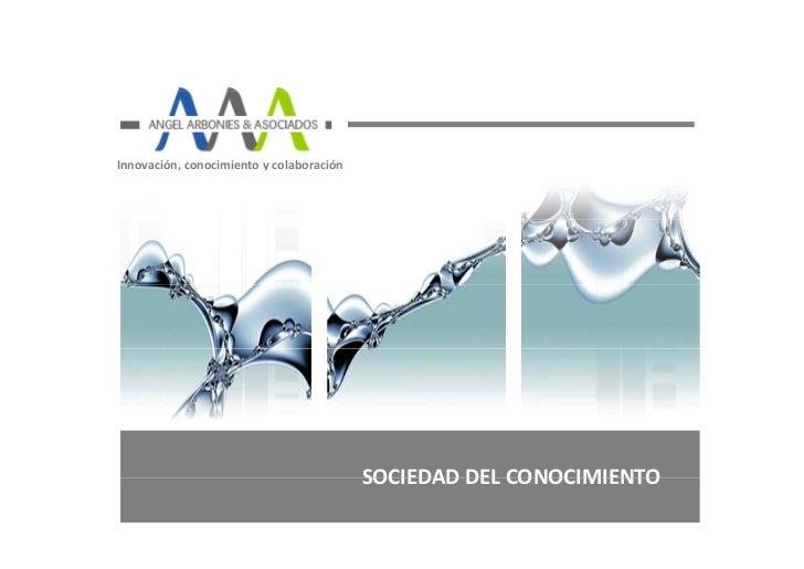 Innovación,conocimientoycolaboración                                          SOCIEDADDELCONOCIMIENTO                ...
