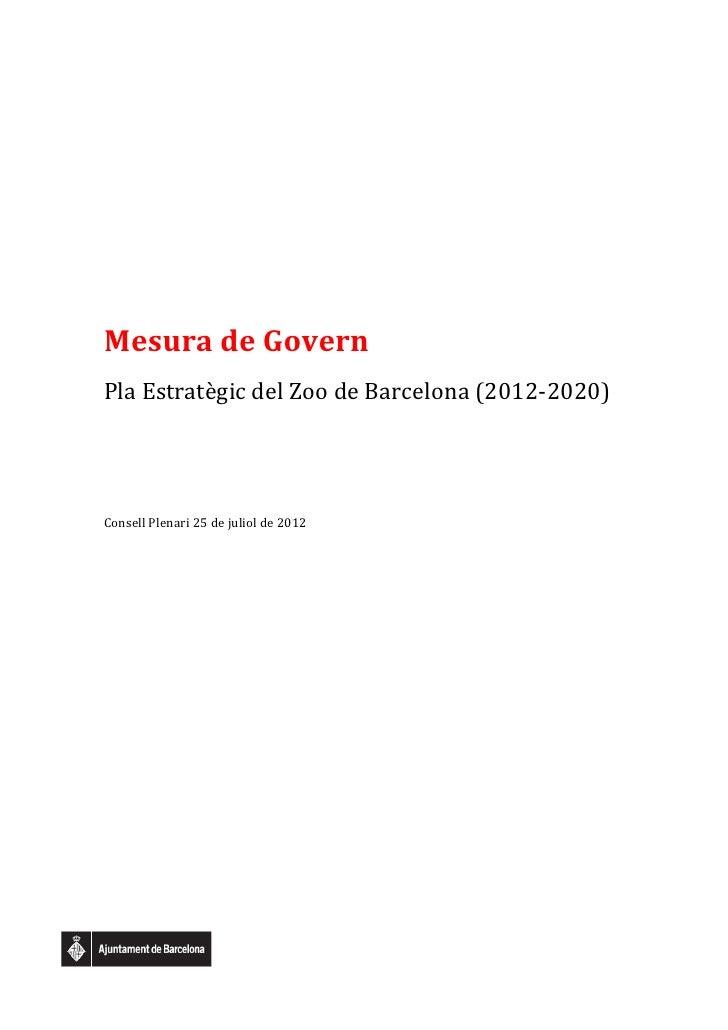 Mesura de GovernPla Estratègic del Zoo de Barcelona (2012-2020)Consell Plenari 25 de juliol de 2012