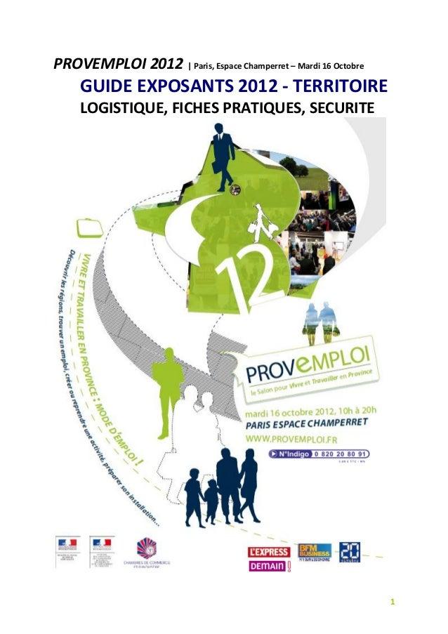 PROVEMPLOI 2012 | Paris, Espace Champerret – Mardi 16 Octobre     GUIDE EXPOSANTS 2012 - TERRITOIRE     LOGISTIQUE, FICHES...